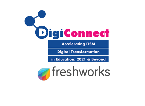 Freshworks Accelerating ITSM Digital Transformation in Education: 2021 & Beyond